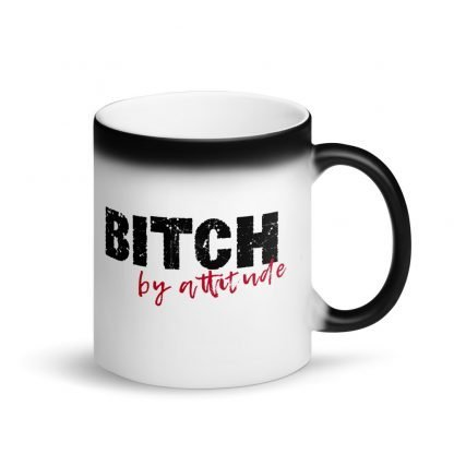 Bitch by attitude - Matte Black Magic Mug