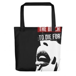Tote Bag - SEXY BITCH (The Bitch to die for)